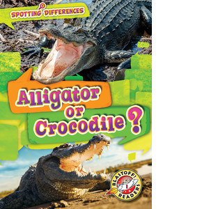 Cover: Alligator or Crocodile?