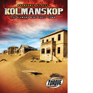 Cover: Kolmanskop: The Diamond Mine Ghost Town