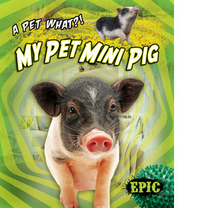 Cover: My Pet Mini Pig