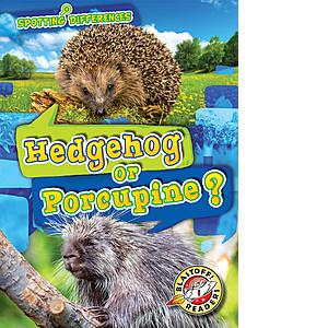 Cover: Hedgehog or Porcupine?