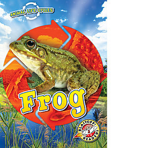 Cover: Animal Life Cycles: Frog