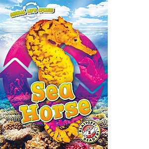 Cover: Animal Life Cycles: Sea Horse