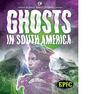 Cover: Ghosts in South America