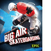 Cover: Big Air Skateboarding
