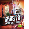 Cover: Ghosts in the White House