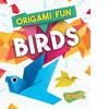 Cover: Origami Fun: Birds