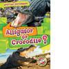 Cover: Alligator or Crocodile?