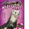 Cover: My Pet Ferret