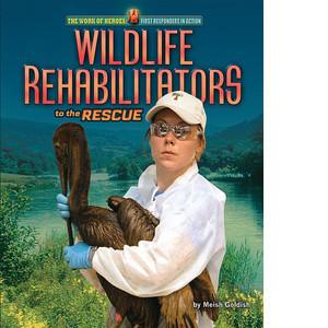 Cover: Wildlife Rehabilitators to the Rescue