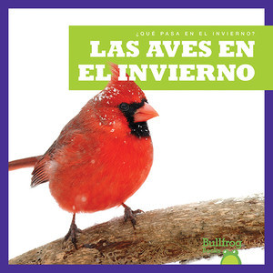 Cover: Las aves en el invierno (Birds in Winter)