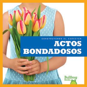 Cover: Actos bondadosos (Showing Kindness)