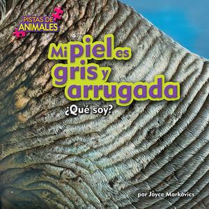 Cover: Mi piel es gris y arrugada/My Skin Is Gray and Wrinkly