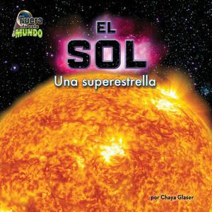 Cover: El Sol: Una superestrella/The Sun: A Super Star