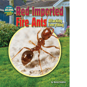 Cover: Red Imported Fire Ants: Attacking Everything