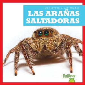 Cover: Las arañas saltadoras (Jumping Spiders)