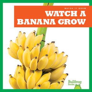 Cover: Watch a Banana Grow