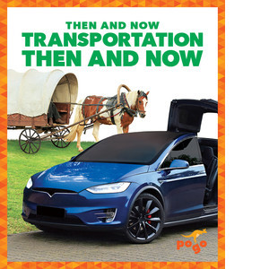 Cover: Transportation Then and Now