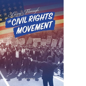 Cover: Living Through the Civil Rights Movement