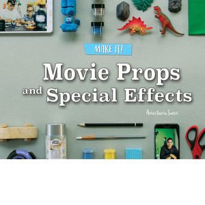 Cover: Movie Props and Special Effects