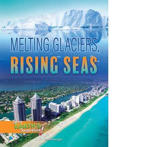 Cover: Melting Glaciers, Rising Seas