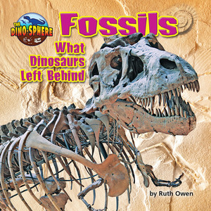 Cover: Fossils: What Dinosaurs Left Behind