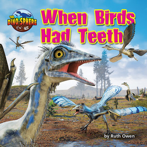 Cover: When Birds Had Teeth