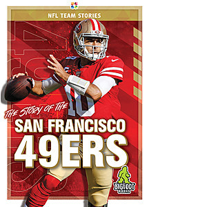 Cover: The Story of the San Francisco 49ers