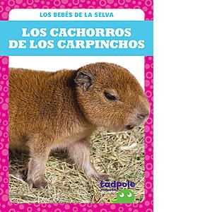 Cover: Los cachorros de los carpinchos (Capybara Pups)