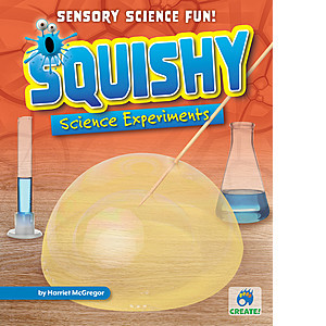 Cover: Squishy Science Experiments