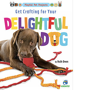 Cover: Get Crafting for Your Delightful Dog