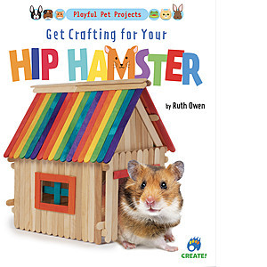 Cover: Get Crafting for Your Hip Hamster