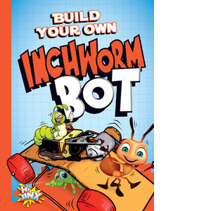 Cover: Build Your Own Inchworm Bot