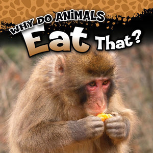 Cover: Why Do Animals Eat That?