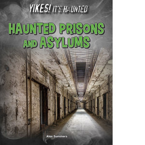 Cover: Haunted Prisons and Asylums