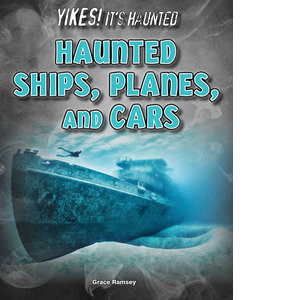 Cover: Haunted Ships, Planes, and Cars