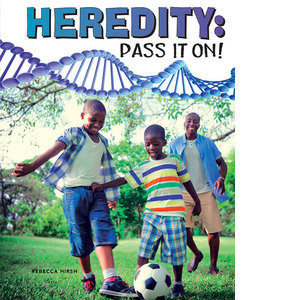 Cover: Heredity: Pass It On!