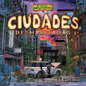 Cover: Ciudades deshabitadas/Deserted Cities
