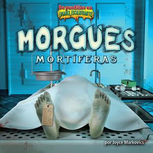 Cover: Morgues mortíferas/Deadly Morgues