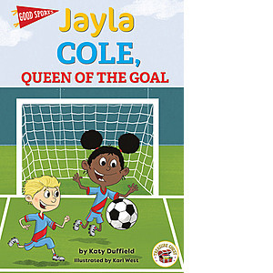Cover: Jayla Cole, Queen of the Goal
