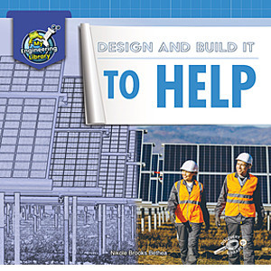 Cover: Design and Build It to Help