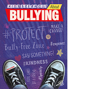 Cover: Kids Speak Out About Bullying