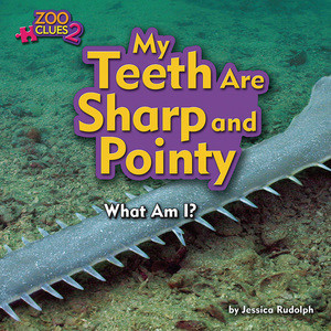 Cover: My Teeth Are Sharp and Pointy (Sawfish)