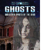 Cover: Ghosts and Other Spirits of the Dead