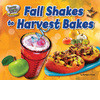 Cover: Fall Shakes to Harvest Bakes