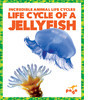 Cover: Life Cycle of a Jellyfish