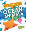 Cover: Origami Fun: Ocean Animals