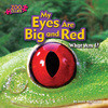 Cover: My Eyes Are Big and Red (Tree Frog)