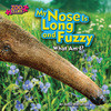 Cover: My Nose Is Long and Fuzzy (Anteater)