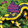 Cover: My Skin Is Bumpy and Slimy (Fire Salamander)