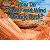 Cover: How Do Water and Wind Change Rock?: A Look at Sedimentary Rock
